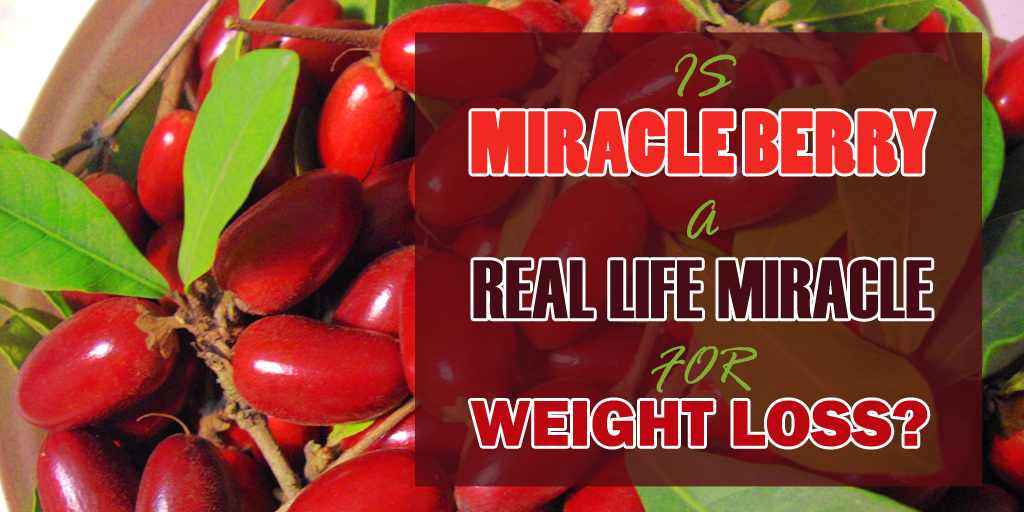 Photo of Is Miracle Berry A Real Life Miracle For Weight Loss?