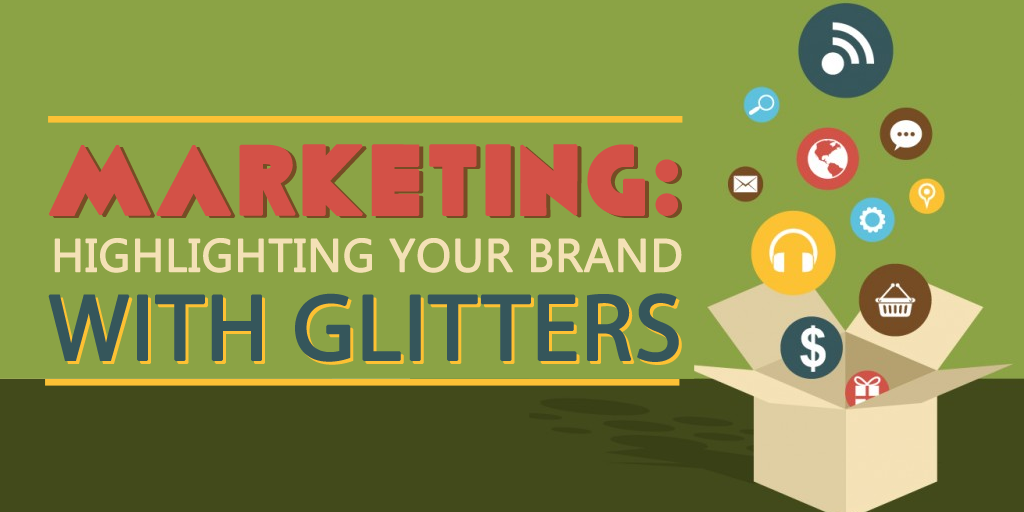 Photo of Marketing: Highlighting Your Brand with 5 Glitters