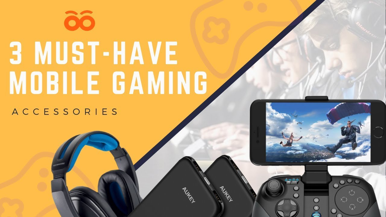 3 must have mobile gaming accessories